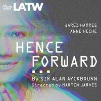 Henceforward... - Alan Ayckbourn - audiobook