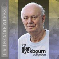 Alan Ayckbourn Collection - Alan Ayckbourn - audiobook