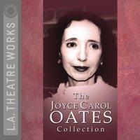 Joyce Carol Oates Collection - Joyce Carol Oates - audiobook