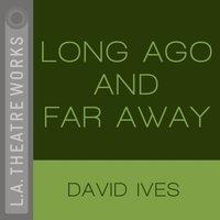 Long Ago And Far Away - David Ives - audiobook