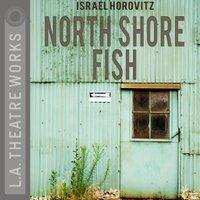North Shore Fish - Israel Horovitz - audiobook