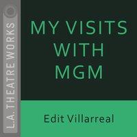 My Visits with MGM - Edit Villarreal - audiobook