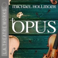Opus - Michael Hollinger - audiobook