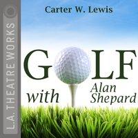 Golf With Alan Shepard - Carter W. - audiobook