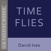 Time Flies - David Ives - audiobook