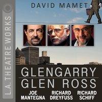 Glengarry Glen Ross - David Mamet - audiobook