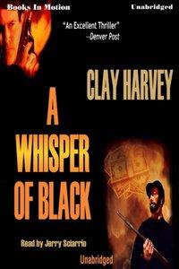 Whisper Of Black - Clay Harvey - audiobook