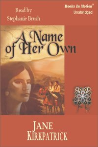 Name of her Own, A - Jane Kirkpatrick - audiobook