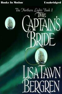 Captain's Bride, The - Lisa Tawn Bergren - audiobook