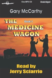 Medicine Wagon, The - Gary McCarthy - audiobook