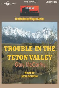 Trouble in the Teton Valley - Gary McCarthy - audiobook