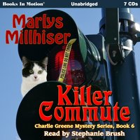 Killer Commute (Charlie Greene Mystery Series, Book 6) - Marlys Millhiser - audiobook