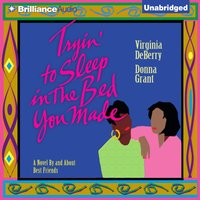 Tryin' To Sleep In the Bed You Made - Virginia DeBerry - audiobook