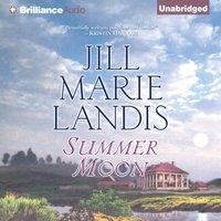 Summer Moon - Jill Marie Landis - audiobook