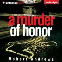 Murder of Honor - Robert Andrews - audiobook