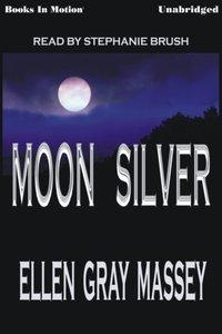 Moon Silver - Ellen Gray Massey - audiobook