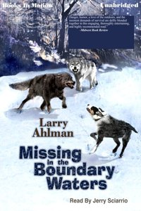 Missing in the Boundary Waters - Larry Ahlman - audiobook