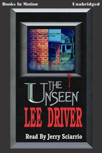 Unseen, The - Lee Driver - audiobook