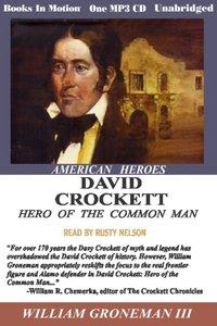 David Crockett, Hero of the Common Man - William Gronemann III - audiobook