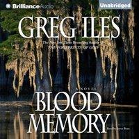 Blood Memory - Greg Iles - audiobook