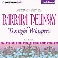Twilight Whispers - Barbara Delinsky - audiobook