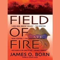 Field of Fire - James O. Born - audiobook