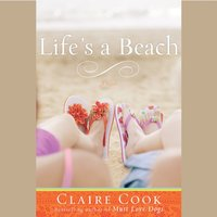 Life's a Beach - Claire Cook - audiobook