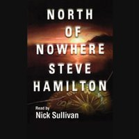 North of Nowhere - Steve Hamilton - audiobook