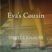 Eva's Cousin - Sibylle Knauss - audiobook