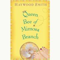 Queen Bee of Mimosa Branch - Haywood Smith - audiobook