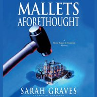 Mallets Aforethought - Sarah Graves - audiobook