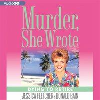 Dying to Retire - Jessica Fletcher - audiobook