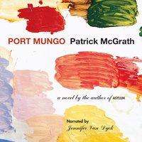 Port Mungo - Patrick McGrath - audiobook