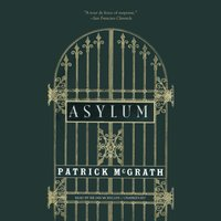 Asylum - Patrick McGrath - audiobook