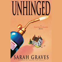 Unhinged - Sarah Graves - audiobook