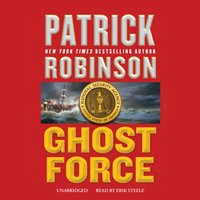Ghost Force - Patrick Robinson - audiobook