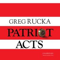 Patriot Acts - Greg Rucka - audiobook