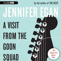 Visit from the Goon Squad - Jennifer Egan - audiobook