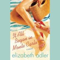 It All Began in Monte Carlo - Elizabeth Adler - audiobook