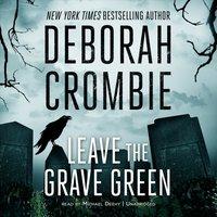 Leave the Grave Green - Deborah Crombie - audiobook