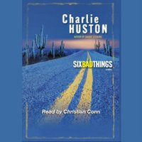 Six Bad Things - Charlie Huston - audiobook