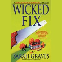 Wicked Fix - Sarah Graves - audiobook