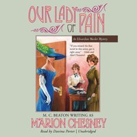 Our Lady of Pain - M. C. Beaton writing as Marion Chesney - audiobook