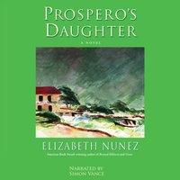 Prospero's Daughter - Elizabeth Nunez - audiobook