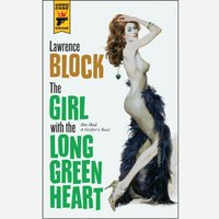Girl with the Long Green Heart - Lawrence Block - audiobook