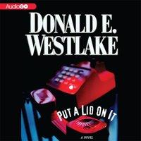 Put a Lid on It - Donald E. Westlake - audiobook