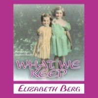 What We Keep - Elizabeth Berg - audiobook
