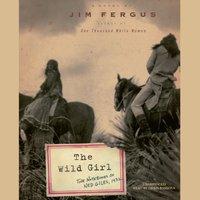 Wild Girl - Jim Fergus - audiobook