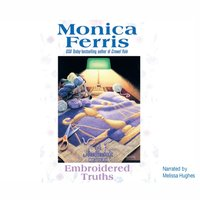 Embroidered Truths - Monica Ferris - audiobook
