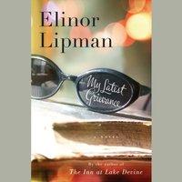 My Latest Grievance - Elinor Lipman - audiobook
